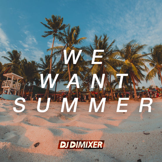 WE WANT SUMMER